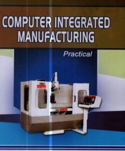 Computer Integrated Manufacturing - Practical
