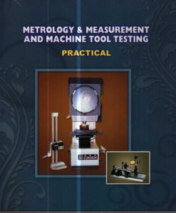 METROLOGY & MEASUREMENT AND MACHINE TOOL TESTING PRACTICAL
