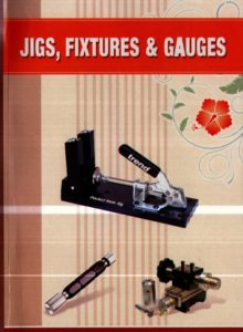 Jigs, Fixtures & Gauges